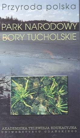 "Przyroda polska. Park Narodowy ""Bory Tucholskie"""
