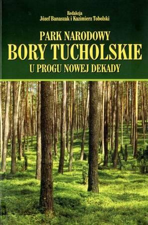 """Park Narodowy """"Bory Tucholskie"""" u progu nowej dekady"""