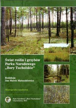 Świat roślin i grzybów Parku Narodowego