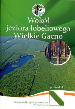 Wokół jeziora lobeliowego Wielkie Gacno